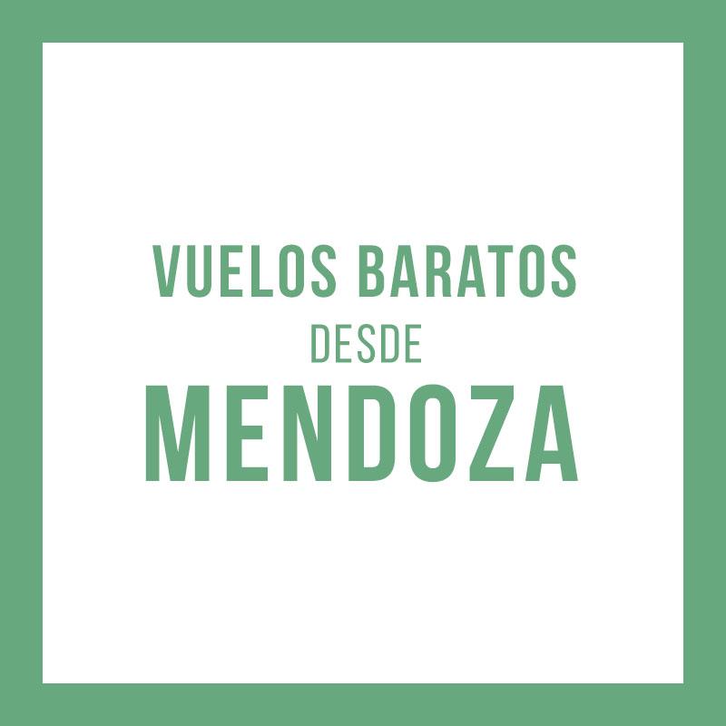 Vuelos Baratos Desde Mendoza